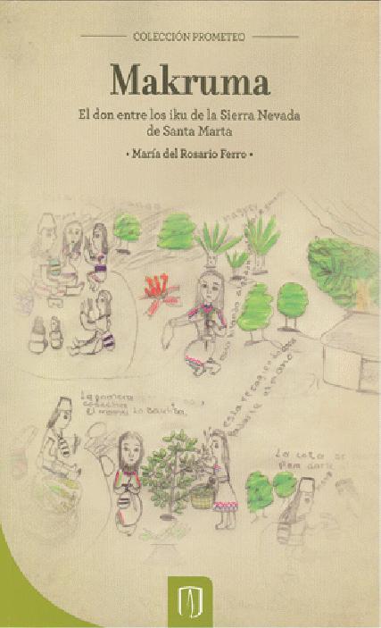 Makruma. El don entre los Iku de la Sierra Nevada de Santa Marta