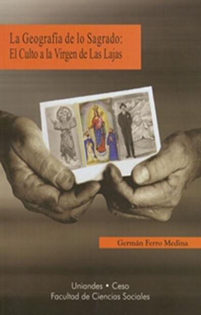 La geografía de lo sagrado: el culto a la Virgen de las Lajas