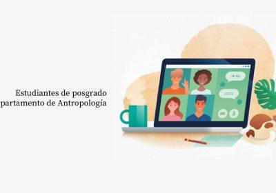 Café con estudiantes de posgrados en Antropología 2021