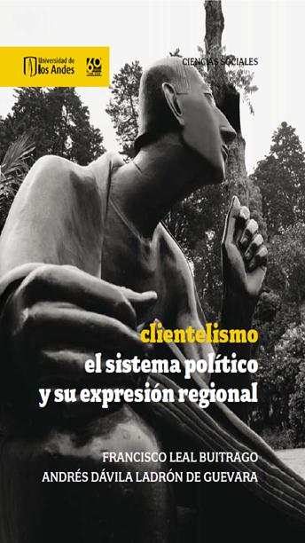 Clientelismo: el sistema político y su expresión regional