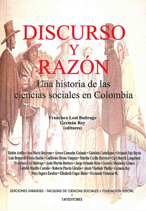 Discurso y razón. Una historia de las Ciencias Sociales en Colombia