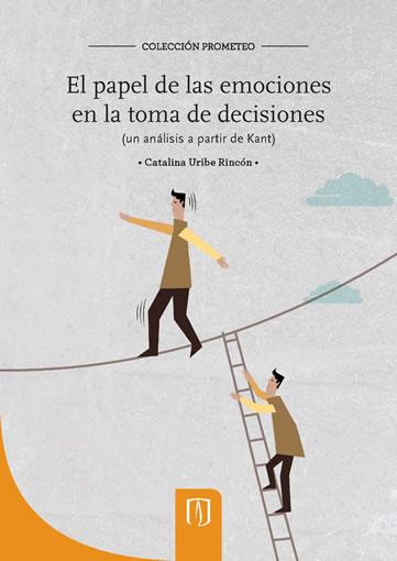 El papel de las emociones en la toma de decisiones