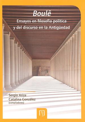 Boulë. Ensayos en filosofía política y del discurso en la antigüedad