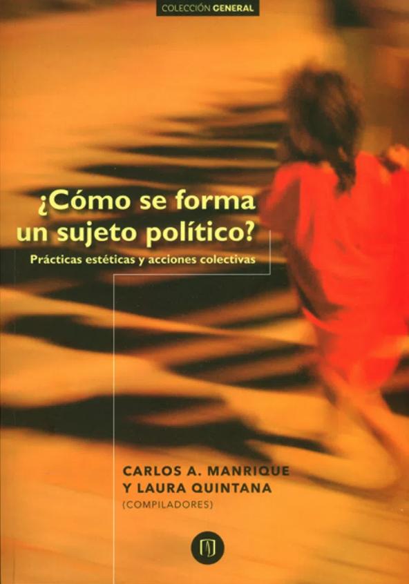 ¿Cómo se forma un sujeto político? Prácticas estéticas y acciones colectivas