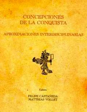 Concepciones de la conquista. Aproximaciones interdisciplinarias
