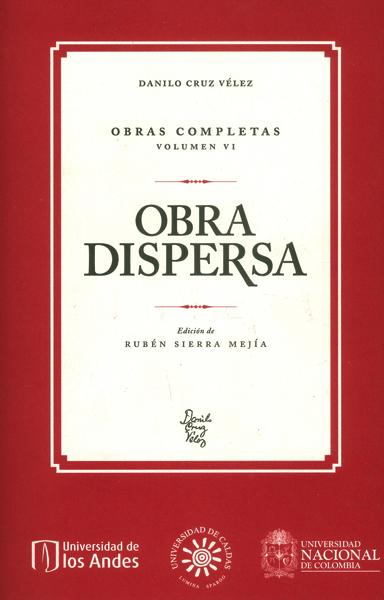 Danilo Cruz Vélez. Obras completas. Volumen VI. Obra dispersa