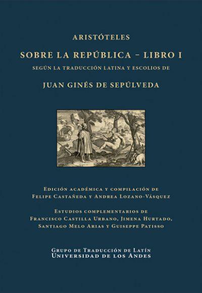 Aristóteles. Sobre la República - Libro I. Según la traducción latina y escolios de Juan Ginés de Sepúlveda