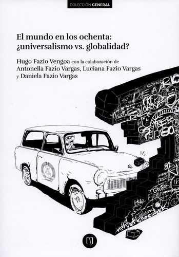 El mundo en los ochenta: ¿universalismo vs globalidad?