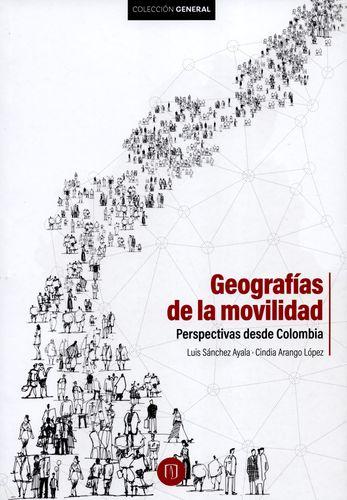 Geografías de la movilidad. Perspectivas desde Colombia