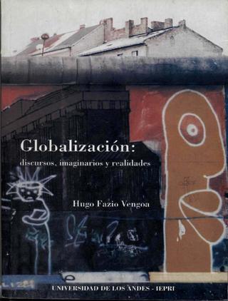 Globalización: discursos, imaginarios y realidades