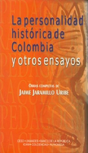 La personalidad histórica de Colombia y otros ensayos