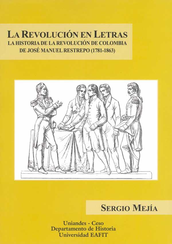 Publicación La revolución en letras de la Universidad de los Andes