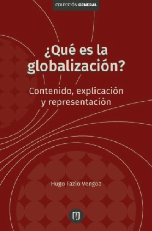 ¿Qué es la globalización? Contenido, explicación y representación
