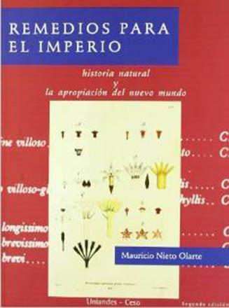 Remedios para el Imperio. Historia natural y la apropiación del Nuevo Mundo