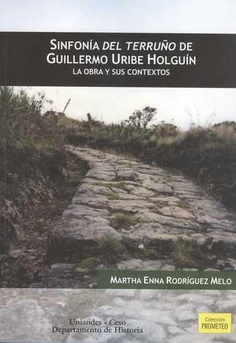 Sinfonía del terruño de Guillermo Uribe Holguin. La obra y sus contextos