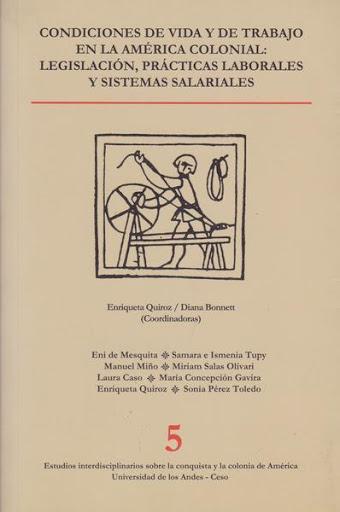 Condiciones de vida y de trabajo en la América colonial: legislación, prácticas laborales y sistemas salariales