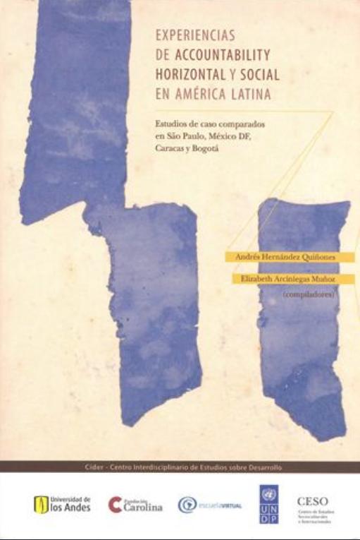 Experiencias de accountability horizontal y social en América Latina. Estudios de caso comparados en Sao Paulo, México DF, Caracas y Bogotá