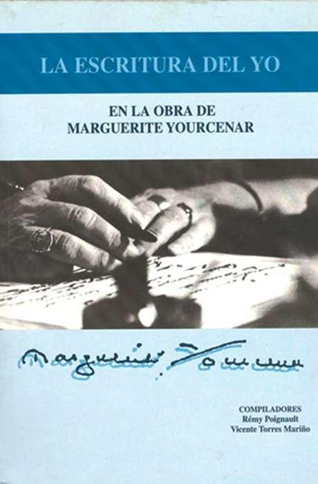 La Escritura Del Yo. En La Obra De Marguerite Yourcenar