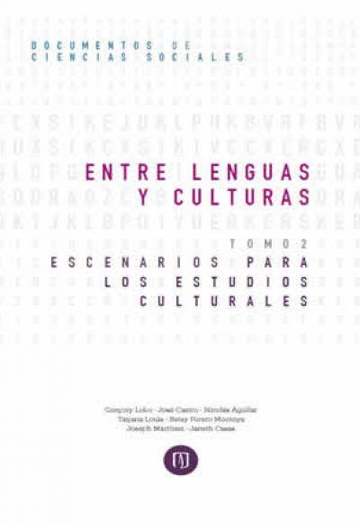Entre lenguas y culturas. Tomo II: escenarios para los estudios culturales