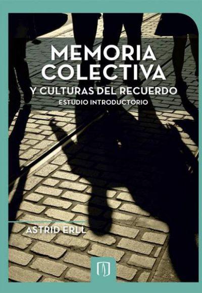 Memoria colectiva y culturas del recuerdo. Estudio introductorio