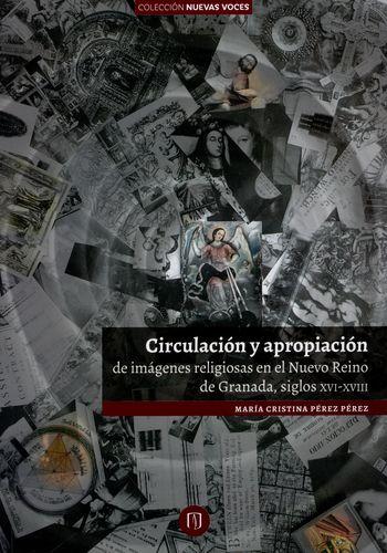 """""""Circulación y apropiación de imágenes religiosas en el Nuevo Reino de Granada, siglos XVI-XVIII"""""""