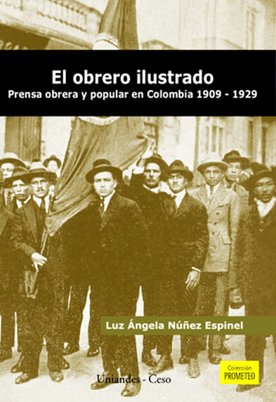 El obrero ilustrado. Prensa obrera y popular en Colombia 1909-1929