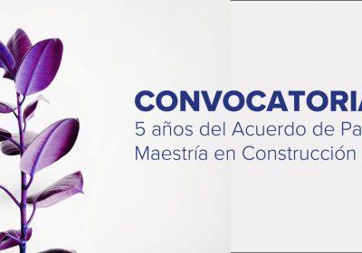 convocatoría maestria construcción de paz 2021