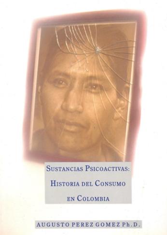 Sustancias psicoactivas: historia del consumo en Colombia