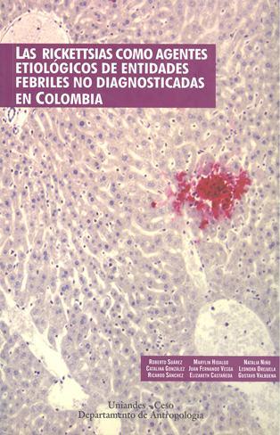 Las rickettsias como agentes etiológicas de entidades febriles no diagnosticadas en Colombia