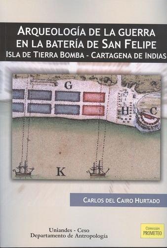 Publicación Arqueología de la guerra en la batería de San Felipe