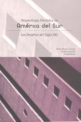 Publicación Arqueología histórica en América del Sur
