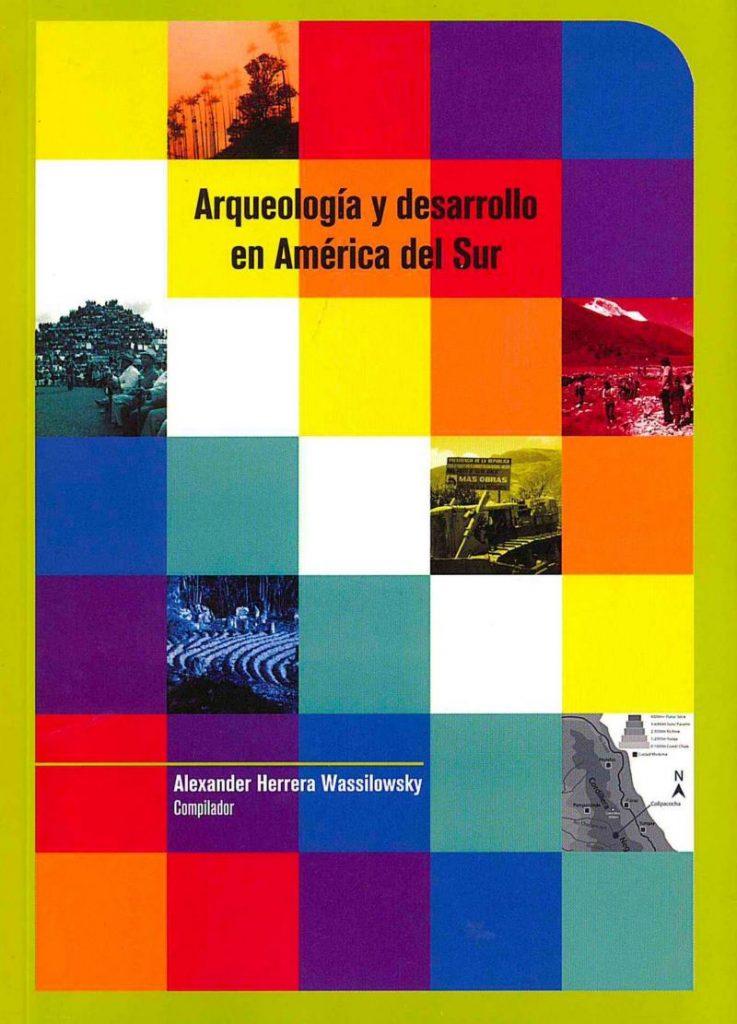 Publicación Arqueología y desarrollo en América del Sur