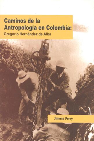 Caminos de la Antropología en Colombia