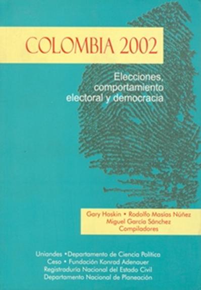 Colombia 2002. Elecciones, comportamiento electoral y democracia
