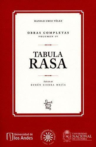 Danilo Cruz Vélez Obras. Volumen IV. Tabula Rasa