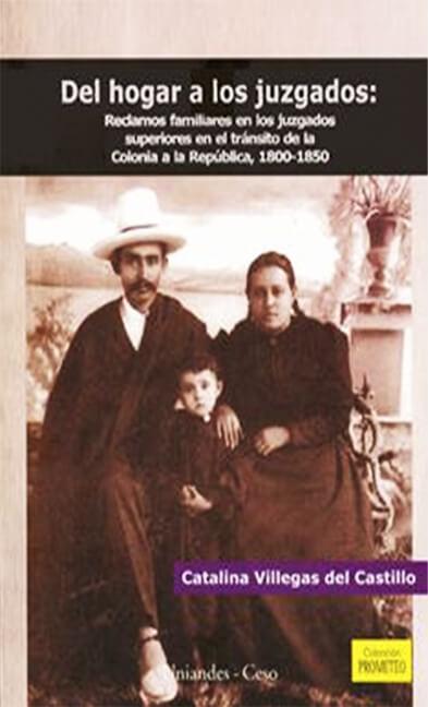 Del hogar a los juzgados: reclamos familiares en los Juzgados Superiores en el tránsito de la colonia a la República, 1800-1850