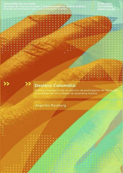 Destino Colombia: crónica y evaluación de un ejercicio de participación de lideres de la sociedad civil en el diseño de escenarios futuros