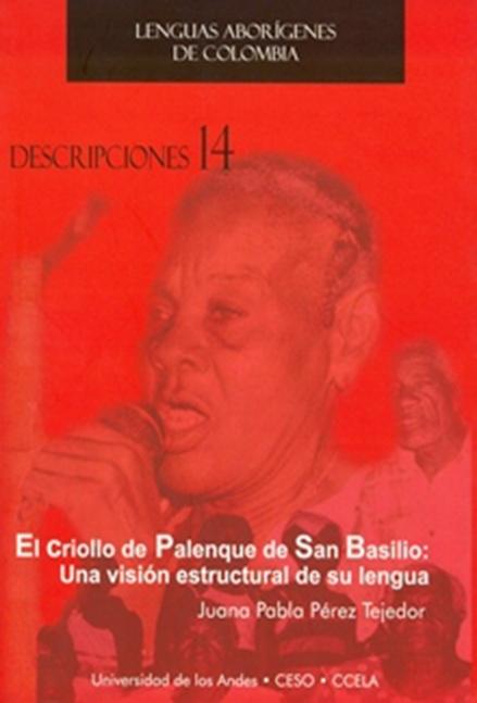 El criollo de Palenque de San Basilio: una visión estructural de su lengua