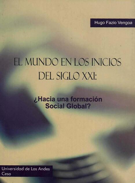 El mundo en los inicios del siglo XXI: ¿Hacia una formación social global?