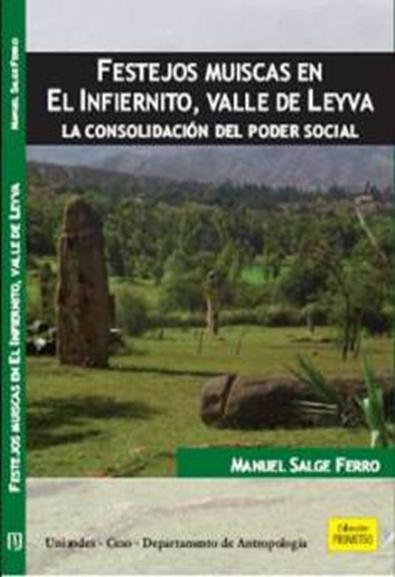 Festejos muiscas en El Infiernito, Valle de Leyva. La consolidación del poder social