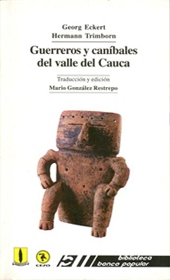 Guerreros y caníbales del Valle del Cauca