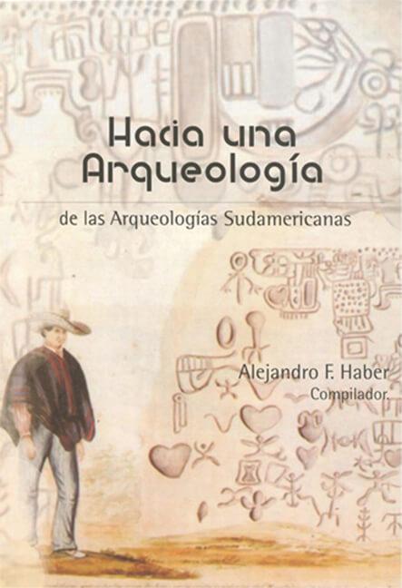 Hacia una arqueología. De las Arqueologías Sudamericanas