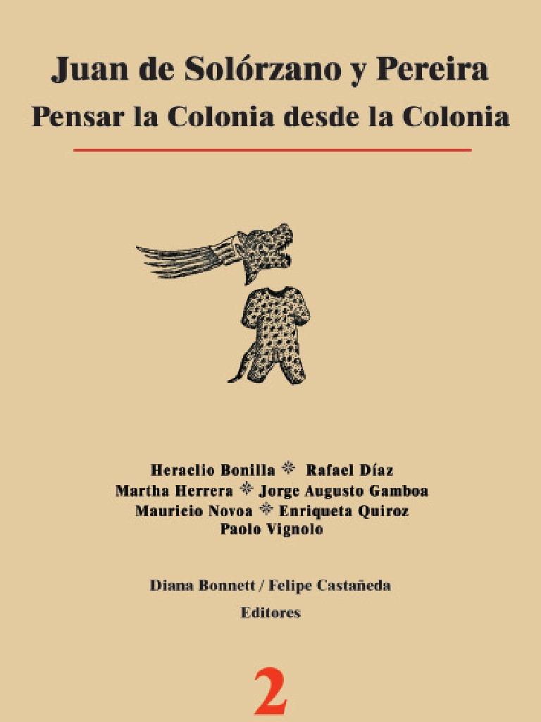 Juan de Solórzano y Pereria. Pensar la colonia desde la colonia