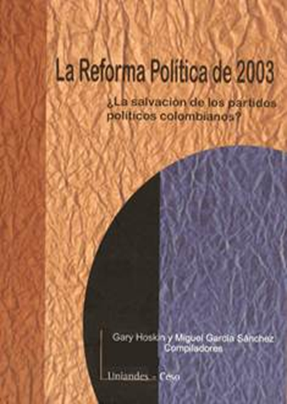 La reforma política de 2003 ¿La salvación de los partidos políticos colombianos?