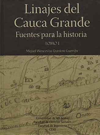 Linajes del Cauca grande. Fuentes para la Historia. Tomo I