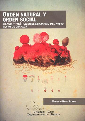 Orden natural y orden social. Ciencia y política en el semanario del Nuevo Reyno de Granada