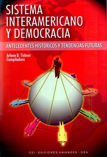 Sistema interamericano y democracia. Antecedentes históricos y tendencias futuras