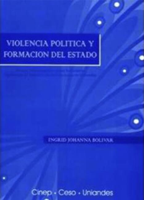 Violencia política y formación del estado. Ensayo historiográfico sobre la dinámica regional de la violencia de los cincuenta en Colombia