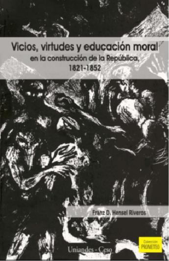 Publicación Vicios, virtudes y educación moral en la Construcción de la República