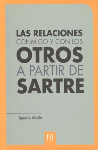 Publicación Las relaciones conmigo y con los otros a partir de Sartre